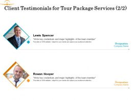 Client Testimonials For Tour Package Services Team Ppt Powerpoint Presentation Gallery