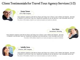 Client Testimonials For Travel Tour Agency Services R254 Ppt Powerpoint Presentation File