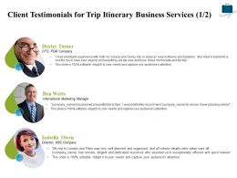 Client Testimonials For Trip Itinerary Business Services L1791 Ppt Powerpoint Introduction