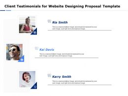 Client Testimonials For Website Designing Proposal Template Ppt Powerpoint Summary