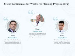 Client Testimonials For Workforce Planning Proposal Ppt Powerpoint Influencers