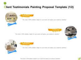 Client Testimonials Painting Proposal Template Ppt Powerpoint Presentation Pictures Slides