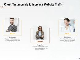 Client Testimonials To Increase Website Traffic Ppt Powerpoint Presentation Grid
