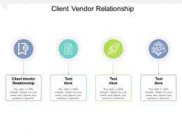 Client Vendor Relationship Ppt Powerpoint Presentation Styles Graphic Tips Cpb