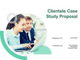 Clientele Case Study Proposal Powerpoint Presentation Slides