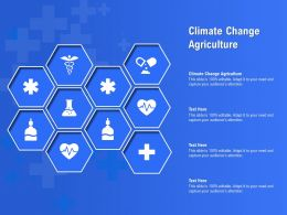 Climate Change Agriculture Ppt Powerpoint Presentation Layouts Designs