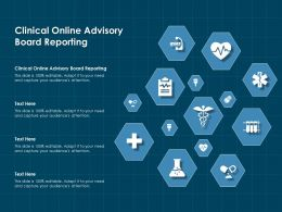 Clinical Online Advisory Board Reporting Ppt Powerpoint Presentation Ideas Model