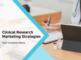 Clinical Research Marking Strategies Powerpoint Presentation Slides