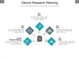 Clinical Research Planning Ppt Powerpoint Presentation Show Templates Cpb