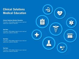 Clinical Solutions Medical Education Ppt Powerpoint Presentation Infographic Template Slide
