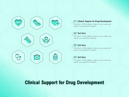 Clinical Support For Drug Development Ppt Powerpoint Presentation Pictures Structure