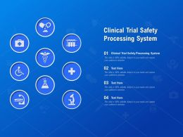 Clinical Trial Safety Processing System Ppt Powerpoint Presentation Outline Example File