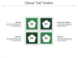 Clinical Trial Timeline Ppt Powerpoint Presentation Slides Designs Download Cpb