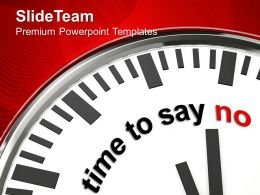 Clock With Time To Say No Business Powerpoint Templates Ppt Themes And Graphics 0213