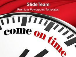 Clock With Words Come On Time Powerpoint Templates Ppt Backgrounds For Slides 0213
