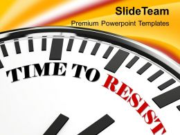 clock_with_words_time_to_resist_powerpoint_templates_ppt_backgrounds_for_slides_0213_Slide01
