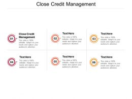 Close Credit Management Ppt Powerpoint Presentation Backgrounds Cpb