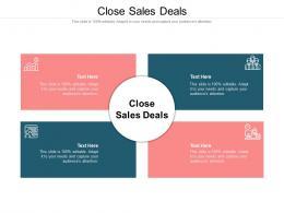Close Sales Deals Ppt Powerpoint Presentation Outline Information Cpb