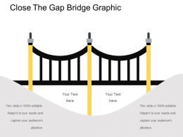 Close The Gap Bridge Graphic