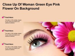 Close Up Of Woman Green Eye Pink Flower On Background