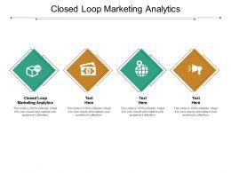 Closed Loop Marketing Analytics Ppt Powerpoint Presentation Visual Aids Summary Cpb