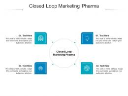 Closed Loop Marketing Pharma Ppt Powerpoint Presentation Layouts Designs Download Cpb