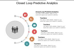 Closed Loop Predictive Analytics Ppt Powerpoint Presentation Infographics Example Cpb