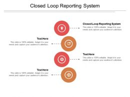 Closed Loop Reporting System Ppt Powerpoint Presentation Show Portrait Cpb