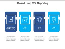 Closed Loop ROI Reporting Ppt Powerpoint Presentation Inspiration Graphics Example Cpb