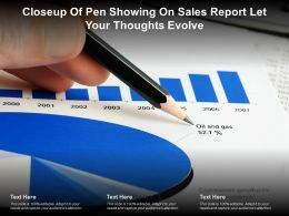 Closeup Of Pen Showing On Sales Report Let Your Thoughts Evolve