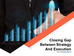 Closing Gap Between Strategy And Execution Powerpoint Presentation Slides