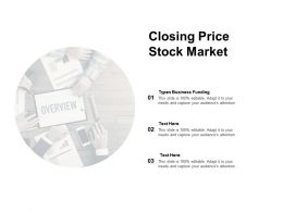 Closing Price Stock Market Ppt Powerpoint Presentation Professional Format Ideas Cpb