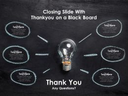 Closing Slide With Thankyou On A Black Board