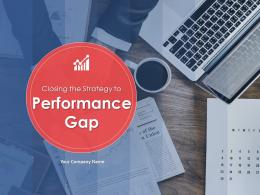 Closing The Strategy To Performance Gap PowerPoint Presentation Slides