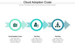 Cloud Adoption Costs Ppt Powerpoint Presentation Icon Slide Download Cpb