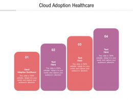 Cloud Adoption Healthcare Ppt Powerpoint Presentation Infographic Template Graphics Template Cpb