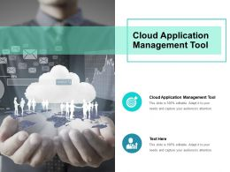 Cloud Application Management Tool Ppt Powerpoint Presentation Infographic Cpb