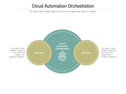 Cloud Automation Orchestration Ppt Powerpoint Presentation Slides Structure Cpb
