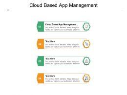 Cloud Based App Management Ppt Powerpoint Presentation Slides Format Cpb