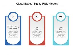 Cloud Based Equity Risk Models Ppt Powerpoint Presentation Diagrams Cpb