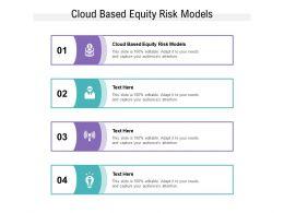 Cloud Based Equity Risk Models Ppt Powerpoint Presentation Portfolio Samples Cpb