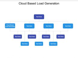 Cloud Based Load Generation Ppt Powerpoint Presentation Summary Shapes Cpb