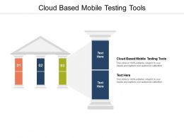 Cloud Based Mobile Testing Tools Ppt Powerpoint Presentation Infographics Cpb