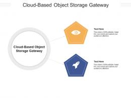 Cloud Based Object Storage Gateway Ppt Powerpoint Presentation Model Example Cpb