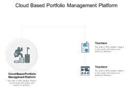 Cloud Based Portfolio Management Platform Ppt Powerpoint Icon Slide Cpb