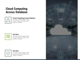 Cloud Computing Access Database Ppt Powerpoint Presentation Styles Images Cpb