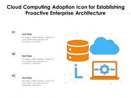 Cloud Computing Adoption Icon For Establishing Proactive Enterprise Architecture