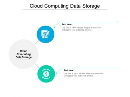 Cloud Computing Data Storage Ppt Powerpoint Presentation Show Slide Cpb
