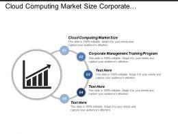 cloud_computing_market_size_corporate_management_training_program_cpb_Slide01