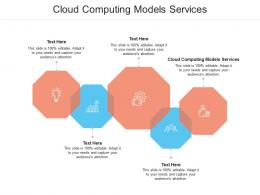 Cloud Computing Models Services Ppt Powerpoint Presentation Icon Diagrams Cpb